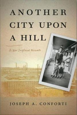 Another City upon a Hill by Joseph A. Conforti