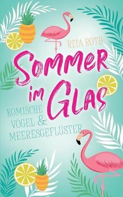 Sommer Im Glas by Rita Roth