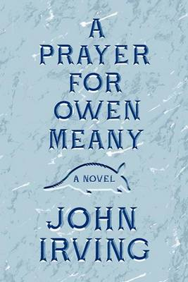 Prayer for Owen Meany by John Irving
