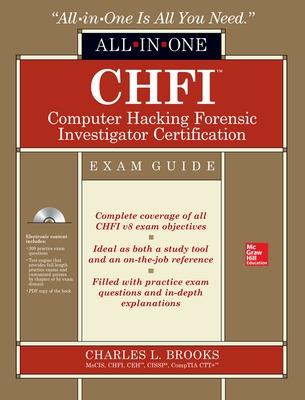 CHFI Computer Hacking Forensic Investigator Certification All-in-One Exam Guide by Charles Brooks