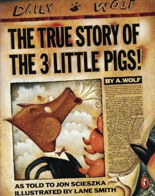 The True Story of the Three Little Pigs by Jon Scieszka