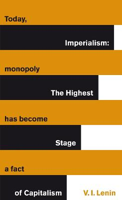 Imperialism: The Highest Stage of Capitalism by Vladimir Lenin