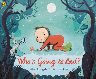 Who's Going to Bed? by Abie Longstaff