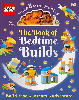 The LEGO Book of Bedtime Builds: With Bricks to Build 8 Mini Models by Tori Kosara
