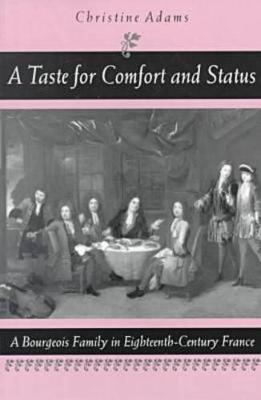 A Taste for Comfort and Status by Christine Adams