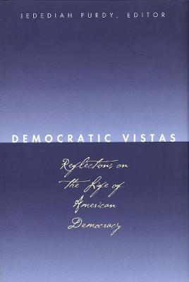 Democratic Vistas by Jedediah Purdy