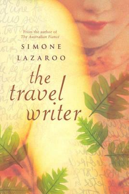 The Travel Writer by Simone Lazaroo