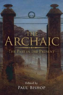 The Archaic by Paul Bishop