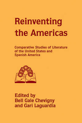 Reinventing the Americas by Bell Gale Chevigny