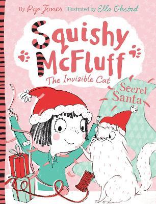 Squishy McFluff: Secret Santa by Pip Jones