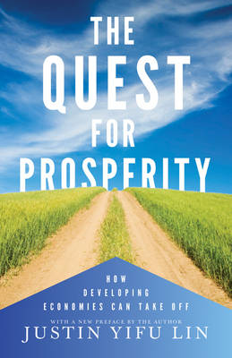 The Quest for Prosperity by Justin Yifu Lin