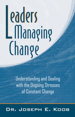 Leaders Managing Change by Joseph Koob