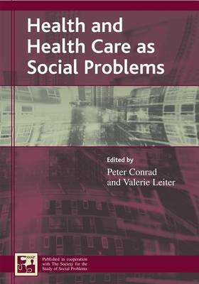 Health and Health Care as Social Problems by Elizabeth M. Armstrong