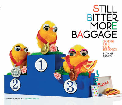 Still Bitter, More Baggage: Going for the Bronze by Sloane Tanen