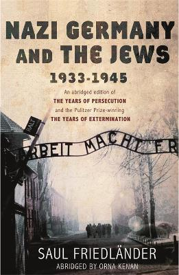 Nazi Germany and the Jews by Prof Saul Friedlander
