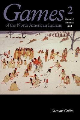 Games of the North American Indian, Volume 2 by Stewart Culin