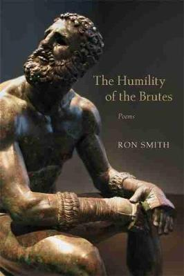 The Humility of the Brutes by Ron Smith