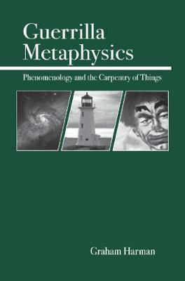 Guerrilla Metaphysics by Graham Harman