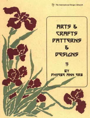Arts & Crafts Patterns & Designs by Phoebe Ann Erb