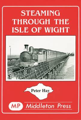 Steaming Through the Isle of Wight by Peter Kay