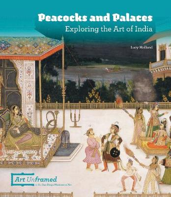 Peacocks and Palaces: Exploring the Arts of India book