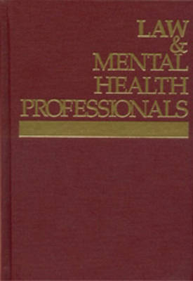 Law and Mental Health Professionals by Leslie Pickering Francis