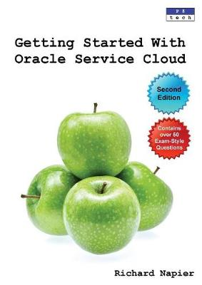 Getting Started with Oracle Service Cloud by Richard Napier