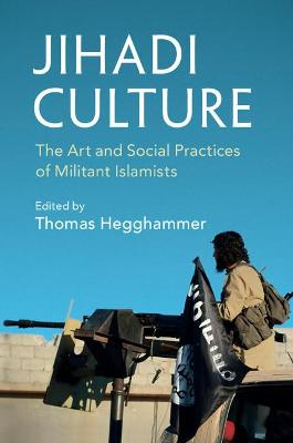 Jihadi Culture by Thomas Hegghammer