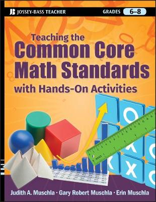 Teaching the Common Core Math Standards with Hands-On Activities, Grades 6-8 by Judith A. Muschla