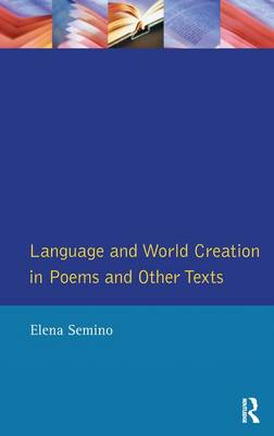 Language and World Creation in Poems and Other Texts by Elena Semino