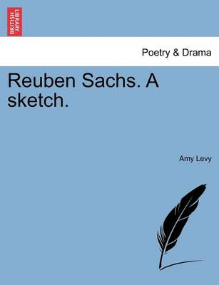 Reuben Sachs. a Sketch. by Amy Levy