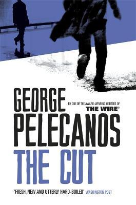The Cut by George Pelecanos