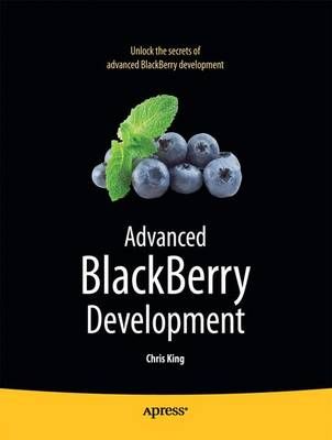 Advanced BlackBerry Development by Chris King