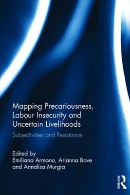 Mapping Precariousness, Labour Insecurity and Uncertain Livelihoods book