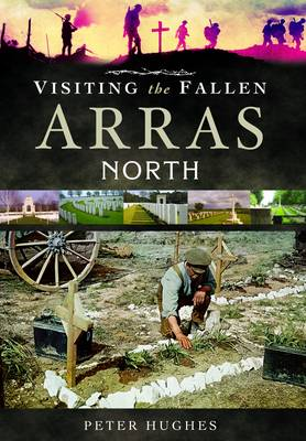 Visiting the Fallen - Arras North by Peter Hughes