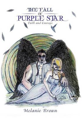 The Fall of Purple Star: Faith and Courage by Melanie Brown