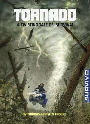 Tornado: A Twisting Tale of Survival by Thomas Kingsley Troupe