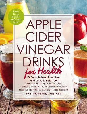 Apple Cider Vinegar Drinks for Health by Britt Brandon