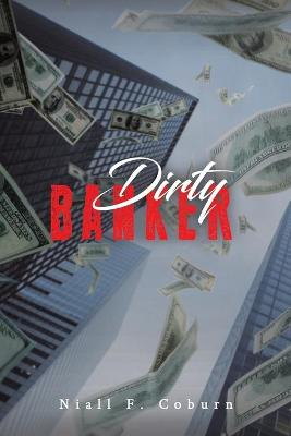 Dirty Banker by Niall F. Coburn