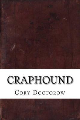 Craphound by Cory Doctorow