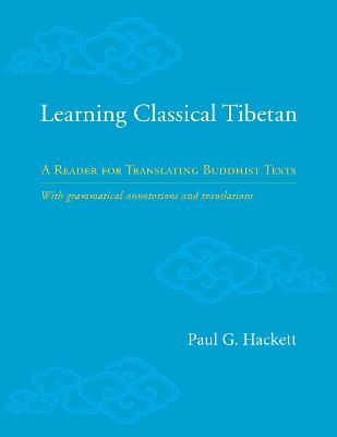 Learning Classical Tibetan: A Reader for Translating Buddhist Texts book