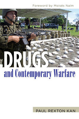 Drugs and Contemporary Warfare by Paul Rexton Kan