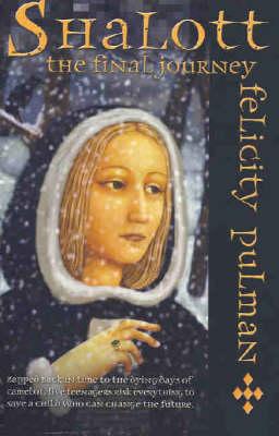 Shalott: The Final Journey by Felicity Pulman