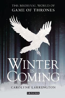 Winter is Coming by Carolyne Larrington
