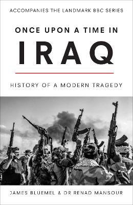 Once Upon a Time in Iraq by James Bluemel