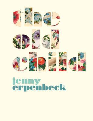 Old Child by Jenny Erpenbeck