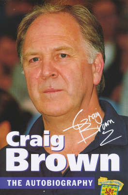 Craig Brown: The Autobiography by Craig Brown