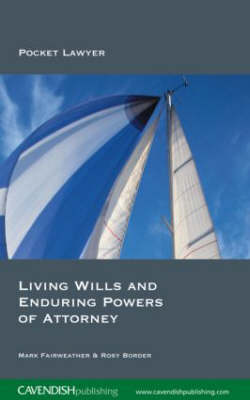Living Wills and Enduring Powers of Attorney book