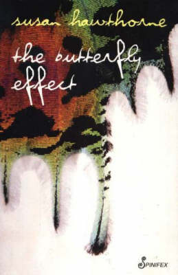 Butterfly Effect by Susan Hawthorne
