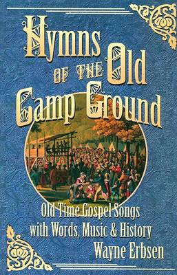Hymns of the Old Camp Ground by Wayne Erbsen